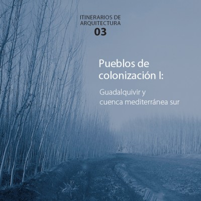 IT03: PUEBLOS DE COLONIZACIÓN I
