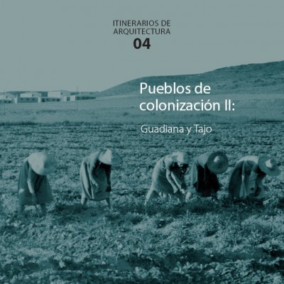 IT04: PUEBLOS DE COLONIZACIÓN II